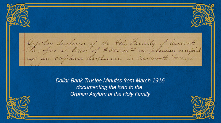 Dollar Bank loan to Holy Family Institute, 1916